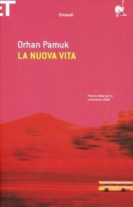 Foto Cover di La nuova vita, Libro di Orhan Pamuk, edito da Einaudi