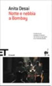 Notte e nebbia a Bombay - Anita Desai - copertina