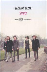 Foto Cover di Sway, Libro di Zachary Lazar, edito da Einaudi