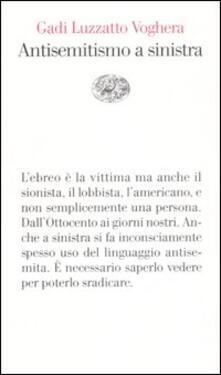 Antisemiti a sinistra - Gadi Luzzatto Voghera - copertina