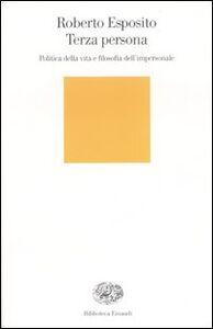 Foto Cover di Terza persona. Politica della vita e filosofia dell'impersonale, Libro di Roberto Esposito, edito da Einaudi