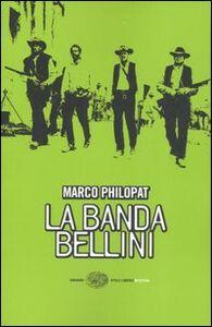 Libro La banda Bellini Marco Philopat