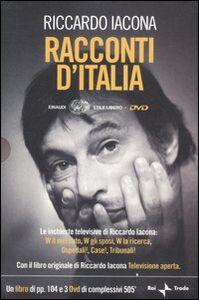Libro Racconti d'Italia. 3 DVD. Con libro Riccardo Iacona