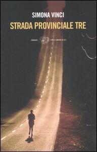 Strada provinciale tre - Simona Vinci - copertina