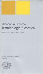 Foto Cover di Terminologia filosofica, Libro di Theodor W. Adorno, edito da Einaudi