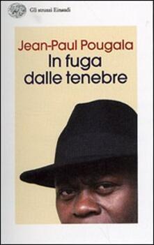 In fuga dalle tenebre - Jean-Paul Pougala - copertina