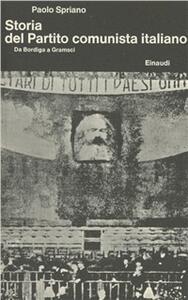 Storia del Partito Comunista Italiano. Vol. 1: Da Bordiga a Gramsci. - Paolo Spriano - copertina