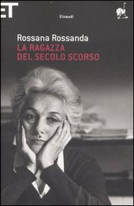 Libro La ragazza del secolo scorso Rossana Rossanda