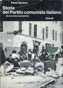 Storia del Partito Comunista Italiano. Vol. 2: Gli anni della clandestinità.