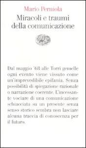 Miracoli e traumi della comunicazione - Mario Perniola - copertina