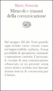 Foto Cover di Miracoli e traumi della comunicazione, Libro di Mario Perniola, edito da Einaudi