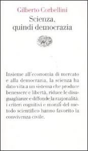 Libro Scienza, quindi democrazia Gilberto Corbellini