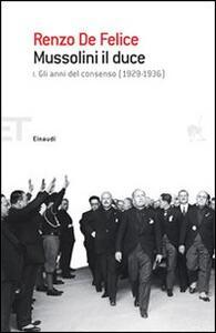 Mussolini il duce. Gli anni del consenso (1929-1936) - Renzo De Felice - copertina