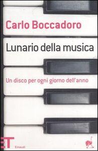 Libro Lunario della musica. Un disco per ogni giorno dell'anno Carlo Boccadoro