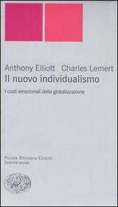 Il nuovo individualismo. I costi emozionali della globalizzazione