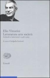 Letteratura arte società. Articoli e interventi 1938-1965. Vol. 2
