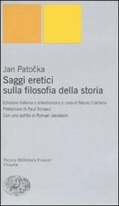 Libro Saggi eretici sulla filosofia della storia Jan Patocka