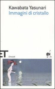 Foto Cover di Immagini di cristallo, Libro di Yasunari Kawabata, edito da Einaudi