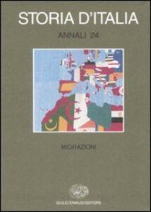 Libro Storia d'Italia. Annali. Vol. 24: Migrazioni.