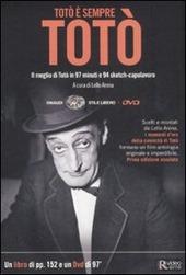 Totò è sempre Totò. Il meglio di Totò in 97 minuti e 94 sketch-capolavoro. Con DVD