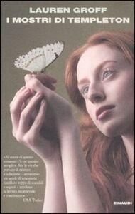 Foto Cover di I mostri di Templeton, Libro di Lauren Groff, edito da Einaudi