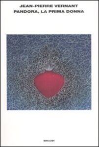 Foto Cover di Pandora, la prima donna, Libro di Jean-Pierre Vernant, edito da Einaudi