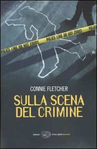 Libro Sulla scena del crimine Connie Fletcher