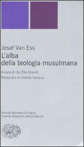 Libro L' alba della teologia musulmana Josef Van Ess