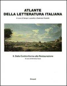 Foto Cover di Atlante della letteratura italiana. Vol. 2: Dalla Controriforma alla Restaurazione., Libro di  edito da Einaudi