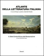 Atlante della letteratura italiana. Vol. 2: Dalla Controriforma alla Restaurazione.