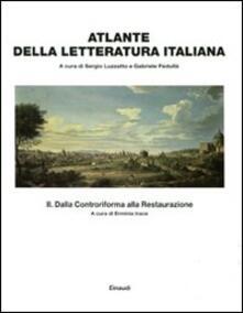 Atlante della letteratura italiana. Vol. 2: Dalla Controriforma alla Restaurazione. - copertina