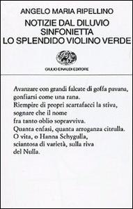Libro Notizie dal diluvio-Sinfonietta-Lo splendido violino verde Angelo M. Ripellino