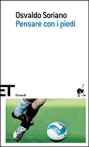 Libro Pensare con i piedi Osvaldo Soriano