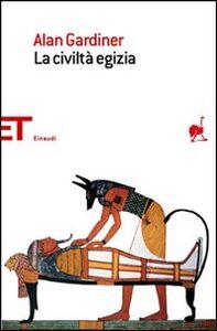 Foto Cover di La civiltà egizia, Libro di Alan Gardiner, edito da Einaudi
