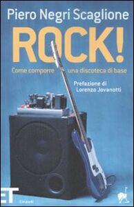 Foto Cover di Rock! Come comporre una discoteca di base, Libro di Piero Negri Scaglione, edito da Einaudi