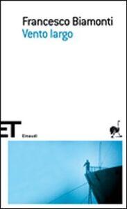 Foto Cover di Vento largo, Libro di Francesco Biamonti, edito da Einaudi