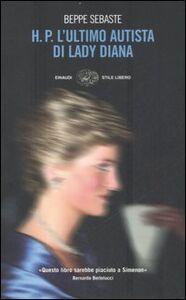 Foto Cover di H. P. L'ultimo autista di Lady Diana, Libro di Beppe Sebaste, edito da Einaudi