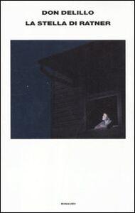 Foto Cover di La stella di Ratner, Libro di Don DeLillo, edito da Einaudi