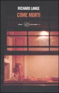 Libro Come morti Richard Lange