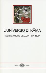L' universo di Kama. Testi d'amore dell'antica India - copertina