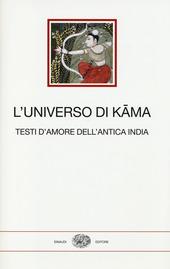 L' universo di Kama. Testi d'amore dell'antica India