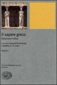 Libro Il sapere greco. Dizionario critico. Vol. 1