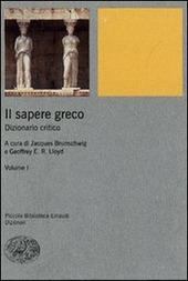 Il sapere greco. Dizionario critico. Vol. 1