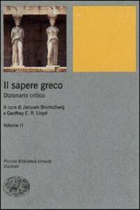 Il sapere greco. Dizionario critico. Vol. 2