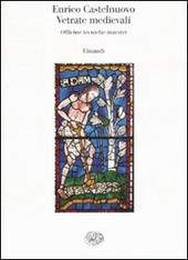 Vetrate medievali. Officine tecniche maestri