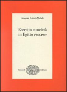 Esercito e società in Egitto 1952-1967 - Anouar Abd el-Malek - copertina