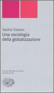 Libro Una sociologia della globalizzazione Saskia Sassen