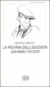Foto Cover di La rovina dell'egoista Johann Fatzer, Libro di Bertolt Brecht, edito da Einaudi