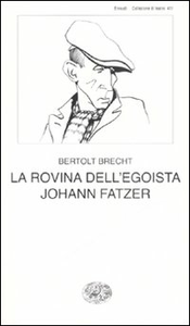 Libro La rovina dell'egoista Johann Fatzer Bertolt Brecht