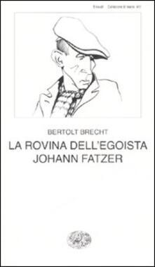 Capturtokyoedition.it La rovina dell'egoista Johann Fatzer Image
